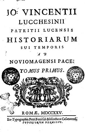Jo. Vincentii Lucchesinii . Historiarum sui temporis