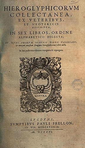 Joannis Pierij Valeriani Bellunensis Hieroglyphica, seu de: Pierio Valeriano