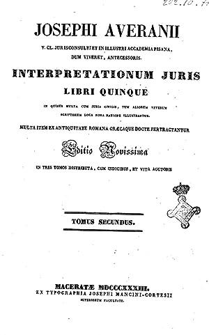 Josephi Averanii . Interpretationum juris, libri quinque: Giuseppe Averani