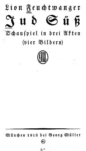 Jud Süss : Schauspiel in drei Akten: Feuchtwanger, Lion, 1884-1958