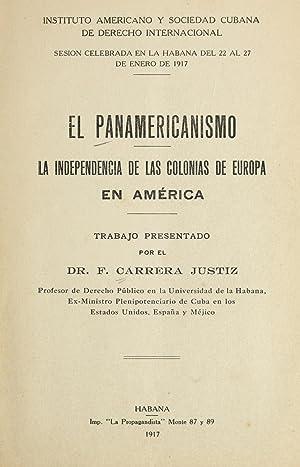 El panamericanismo : la independencia de las: Carrera y Ju�stiz,