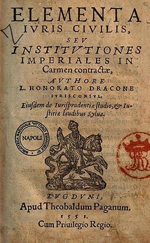 Elementa iuris ciuilis, seu Institutiones imperiales in: L. Honoratus Draco
