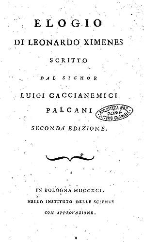 elogio di leonardo ximenes scritto dal signor luigi caccianemici palcani seconda edizione