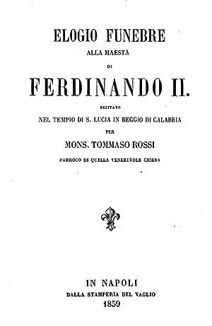 Elogio funebre alla maestà di Ferdinando 2.: Tommaso Rossi