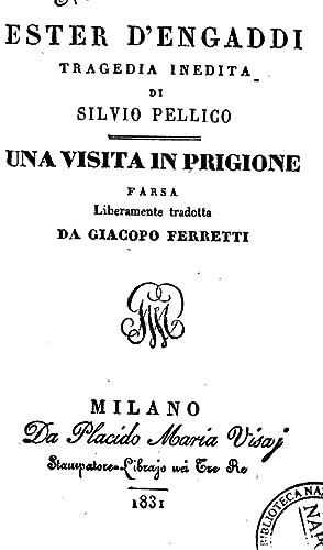 Ester d'Engaddi tragedia inedita di Silvio Pellico: Silvio Pellico