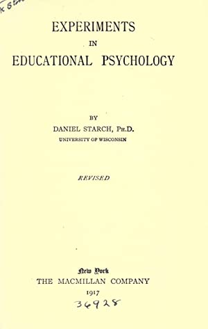 Experiments in educational psychology [Reprint]: Starch, Daniel, 1883-