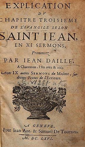Explication du chapitre troisie'me de l'Evangile selon: Jean Daillé