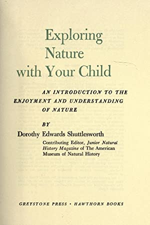 Exploring nature with your child; an introduction: Shuttlesworth, Dorothy Edwards,