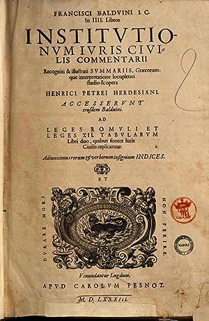 Francisci Balduini i.c. In 4. libros Institutionum