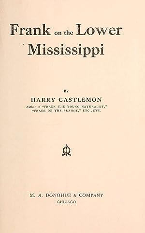 Frank on the lower Mississippi [Reprint]: Castlemon, Harry, 1842-1915