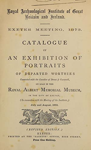 Catalogue of an exhibition of portraits of: Royal Archaeological Institute