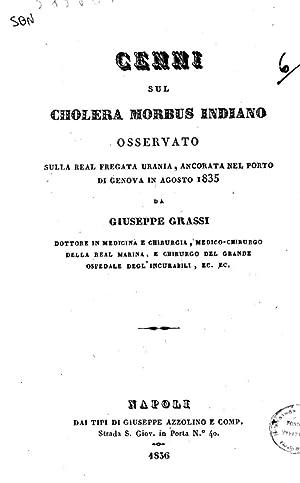 Cenni sul cholera morbus indiano osservato sulla: Giuseppe Grassi