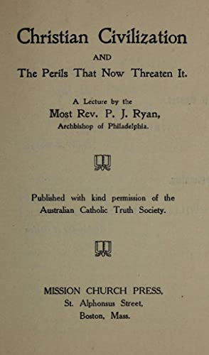 Christian civilization and the perils that now: Ryan, P. J.