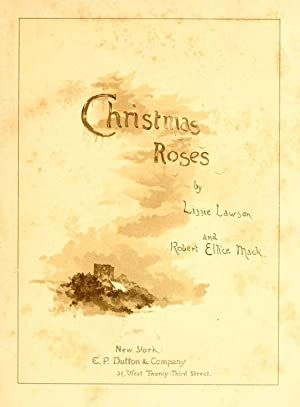 Christmas roses [Reprint]: Lawson, Lizzie,Mack, Robert