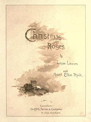 Christmas roses (1886) [Reprint]: Lawson, Lizzie,Mack, Robert