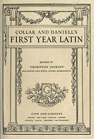 Collar and Daniell's First year Latin [Reprint]: Collar, William Coe,