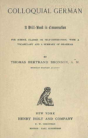 Colloquial German : a drill-book in conversation: Bronson, Thomas Bertrand,