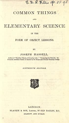 Common things and elementary science in the: Hassell, Joseph