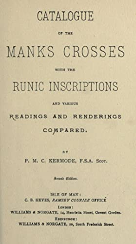 Catalogue of the Manx crosses with the: Kermode, Philip Moore
