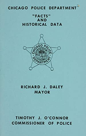 "Chicago Police Department ""Facts"" and historical data: Chicago (Ill.). Police"
