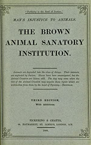 The Brown Animal Sanatory Institution : man's: Society for the