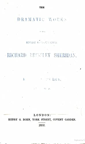 The Dramatic Works of the Right Honourable: Sheridan, Richard Brinsley,
