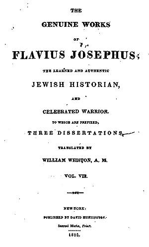 The Genuine Works of Flavius Josephus, the: Flavius Josephus, William
