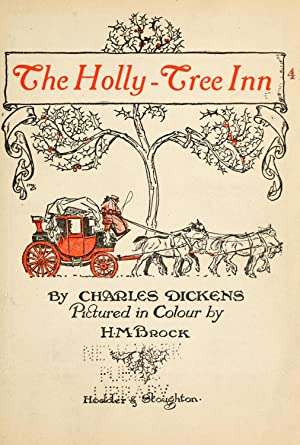 The Holly-Tree Inn, pictured in colour [Reprint]: Dickens, Charles, 1812-1870