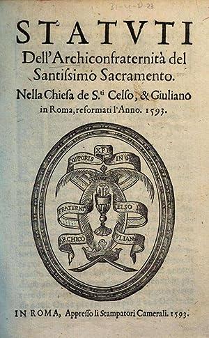 Statuti dell'Archiconfraternità del Santissimo Sacramento. Nella chiesa: Confraternita del SS.