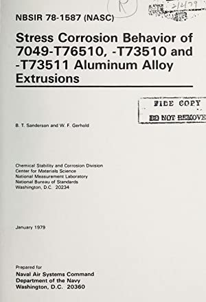 Stress corrosion behavior of 7049-T76510, -T73510 and: Sanderson, B. T.,Gerhold,