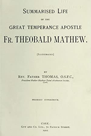 Summarised Life of the great Temperance Apostle: Thomas, Fr