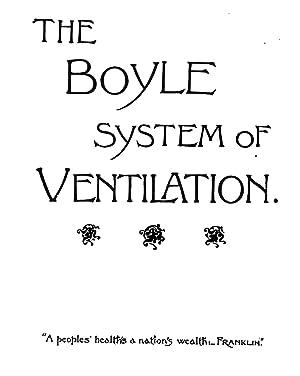 "The ""Boyle"" system of ventilation [Reprint]: Boyle, Robert, &"