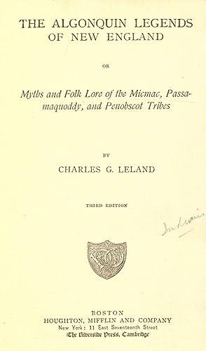 The Algonquin legends of New England; or,: Leland, Charles Godfrey,