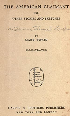 The American claimant, and other stories and: Twain, Mark, 1835-1910