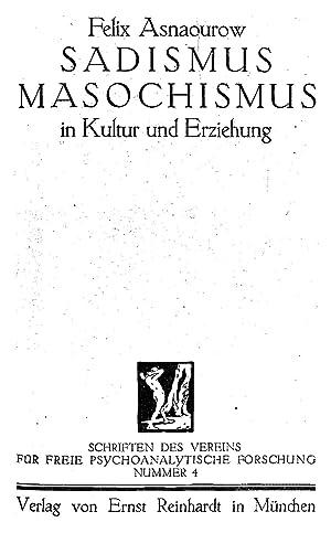 Sadismus, Masochismus in Kultur und Erziehung. [Schriften: Asnaourow, Felix