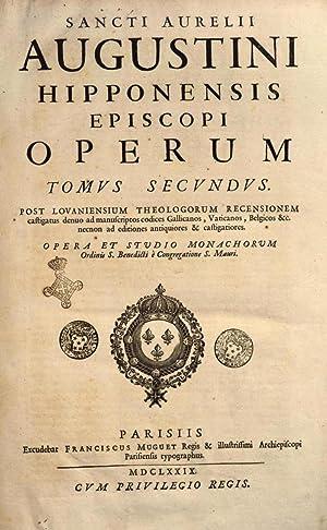 Sancti Aurelii Augustini . Operum tomus primus