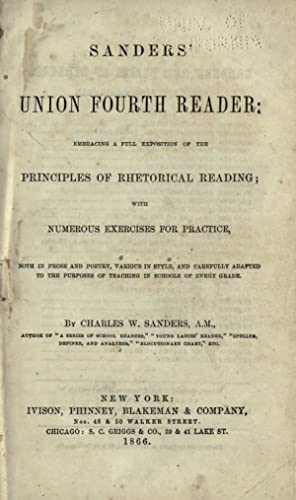 Sanders' union fourth reader : embracing a: Sanders, Charles W.