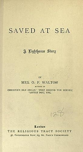 Saved at sea : an lighthouse story: Walton, O. F.,