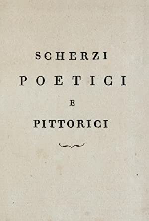 Scherzi poetici e pittorici (1804) [Reprint]: De Rossi, Giovanni