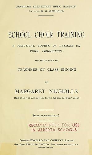School Choir Training: a Practical Course of: Nicholls, Margaret