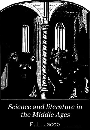 Science and literature in the Middle Ages: P. L. Jacob