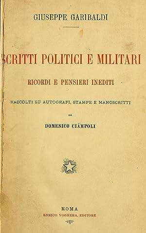 Scritti politici e militari, ricordi e pensieri: Garibaldi, Giuseppe, 1807-1882,Ciampoli,