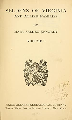 Seldens of Virginia and allied families (Volume: Kennedy, Mary Selden,