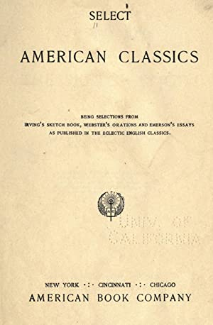 Select American classics; being selections from Irving's: Irving, Washington, 1783-1859,Webster,