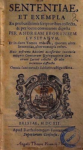 Sententiae et exempla ex probatissimis scriptoribus collecta,