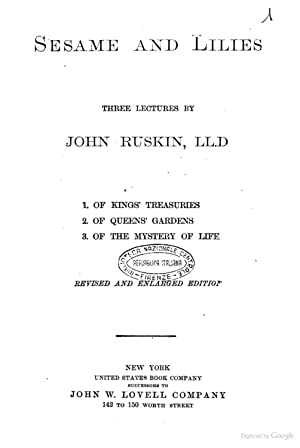 Sesame and lilies. Three lectures (1877) [Reprint]: Ruskin, John, 1819-1900