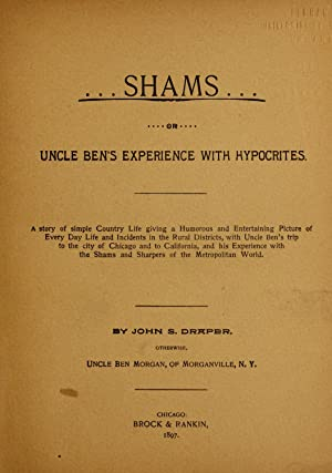 Shams: Uncle Ben's experience with hypocrites. /: Draper, John Smith