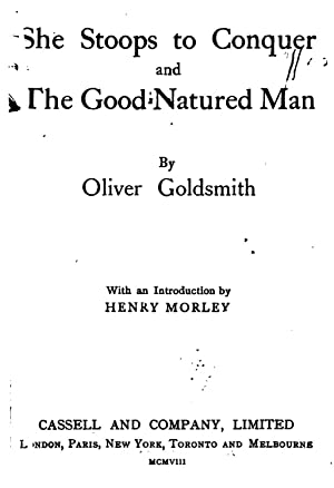 She stoops to conquer; and, The good-natured: Goldsmith, Oliver, 1730?-1774