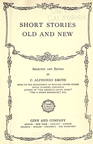 Short stories, old and new [Reprint]: Smith, C. Alphonso