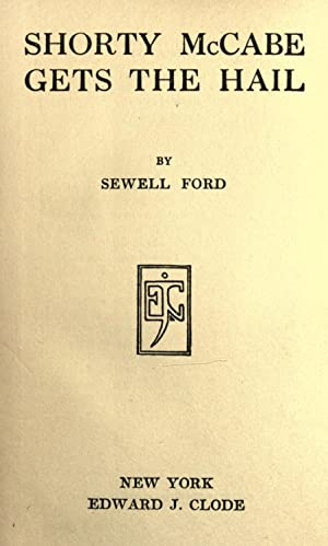 Shorty McCabe gets the hail [Reprint]: Ford, Sewell, 1868-1946